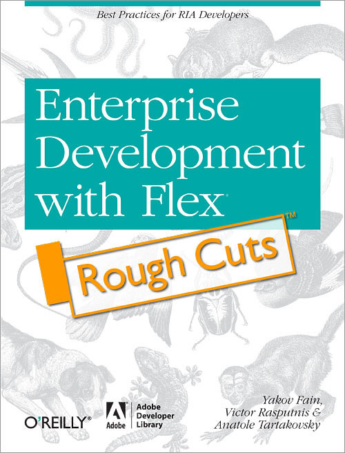 Enterprise Development with Flex: Rough Cuts Version