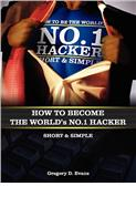 How to Become the Worlds No. 1 Hacker Short & Simple