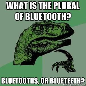 Bluetooth or Blueteeth